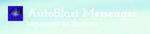 AutoBlast Messenger